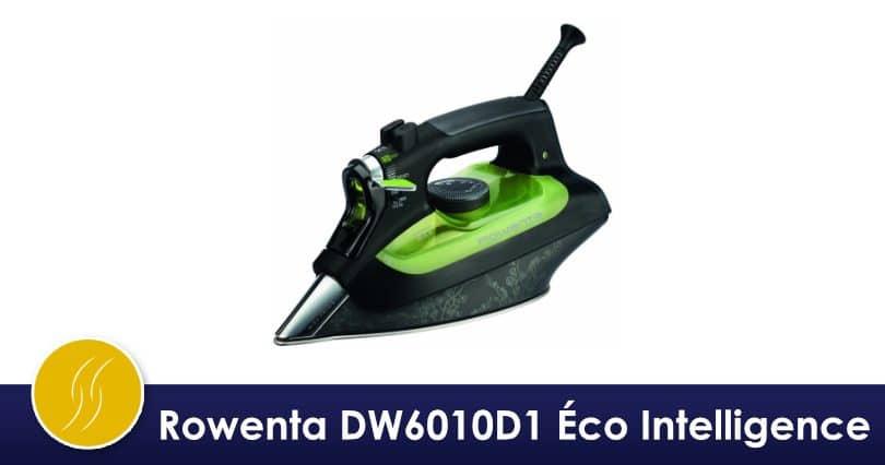 rowenta dw6010d1 Éco intelligence : test & avis | fer à repasser