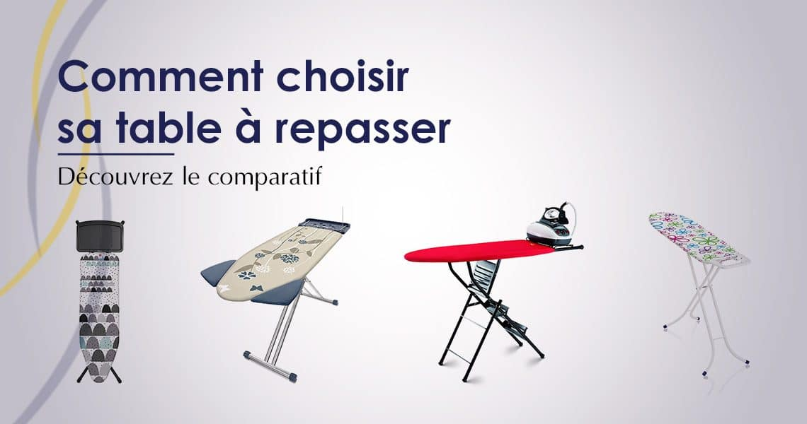 Meilleure table à repasser 2019 – Comparatif, Tests, Avis