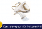 Centrale vapeur Calor, performance et confort d'utilisation pour un repassage rapide