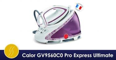 calor gv9560c0 centrale vapeur pro express ultimate avis