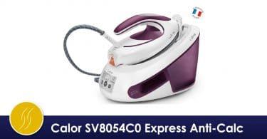 calor sv8054c0 centrale vapeur express anti-calc avis